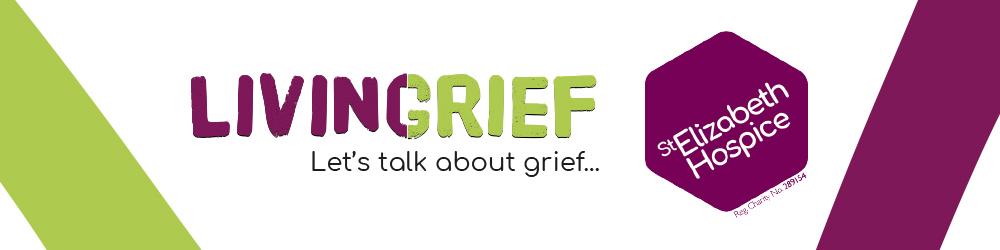 LivingGrief - Part of St Elizabeth Hospice